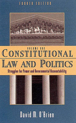 Constitutional Law and Politics - O'Brien, David M, Professor