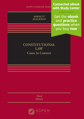 Constitutional Law: Cases in Context - Barnett, Randy E, and Blackman, Josh