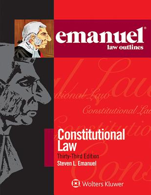 Constitutional Law - Emanuel, Steven L, J.D.