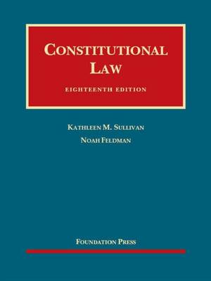 Constitutional Law - Sullivan, Kathleen, and Feldman, Noah