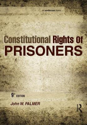 Constitutional Rights of Prisoners - Palmer, John W.
