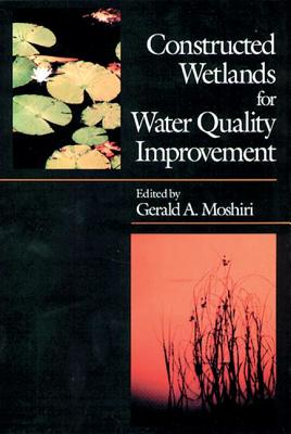 Constructed Wetlands for Water Quality Improvement - Moshiri, Gerald A