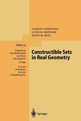 Constructible Sets in Real Geometry - Andradas, Carlos, and Brocker, Ludwig, and Ruiz, Jesus M