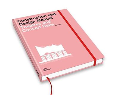 Construction and Design Manual: Theatres and Concert Halls - Schmolke, Birgit