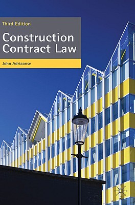 Construction Contract Law: The Essentials - Adriaanse, John