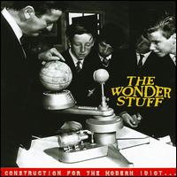 Construction for the Modern Idiot [Bonus Tracks] - The Wonder Stuff