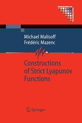 Constructions of Strict Lyapunov Functions - Malisoff, Michael