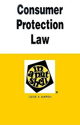 Consumer Protection Law in a Nutshell - Marsh, Gene