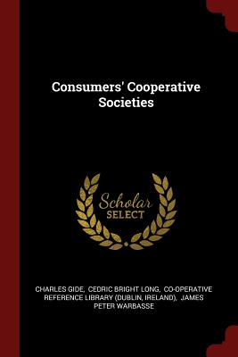 Consumers' Cooperative Societies - Gide, Charles