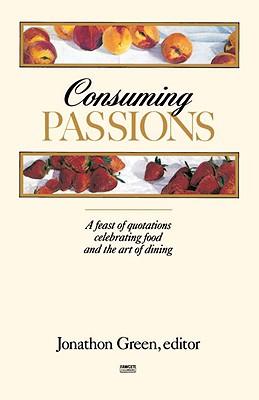 Consuming Passions - Green, Jonathon