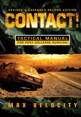 Contact!: A Tactical Manual for Post Collapse Survival - Velocity, Max
