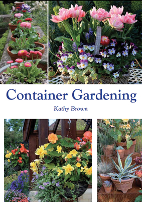 Container Gardening - Brown, Kathy