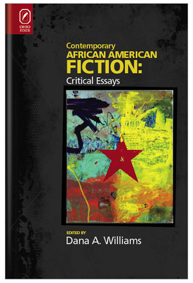 Contemporary African American Fiction: New Critical Essays - Williams, Dana A, Professor (Editor)