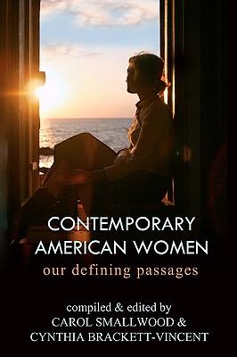 Contemporary American Women - Smalwood & Brackett-Vincent, & Brackett-Vincent, and Smallwood, Carol (Compiled by), and Brackett-Vincent, Cynthia (Compiled by)