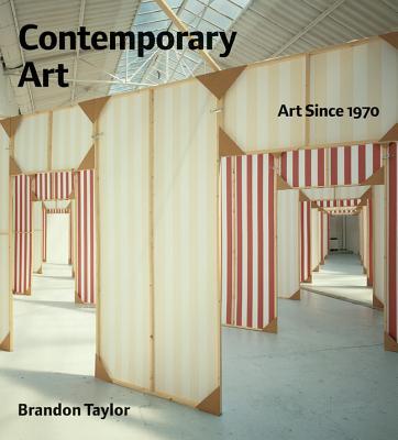 Contemporary Art: Art Since 1970 - Taylor, Brandon