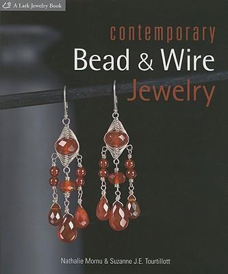 Contemporary Bead & Wire Jewelry - Mornu, Nathalie, and Tourtillott, Suzanne J E