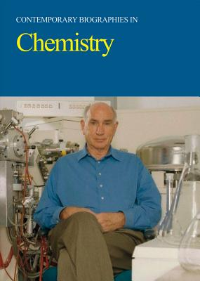 Contemporary Biographies in Chemistry: Print Purchase Includes Free Online Access - Salem Press (Editor)