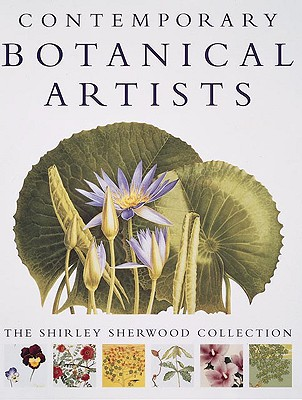 Contemporary Botanical Artists: A History of Alcoholics Anonymous - Sherwood, Shirley, and Prance, Ghillean (Foreword by), and White, James