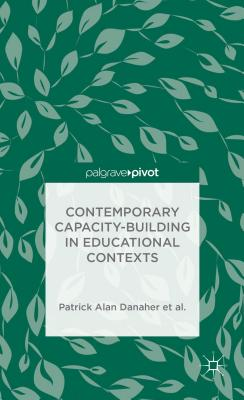 Contemporary Capacity-Building in Educational Contexts - Danaher, Patrick Alan, and Davies, Andy, and George-Walker, L De