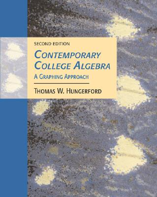 Contemporary College Algebra: A Graphing Approach - Hungerford, Thomas W