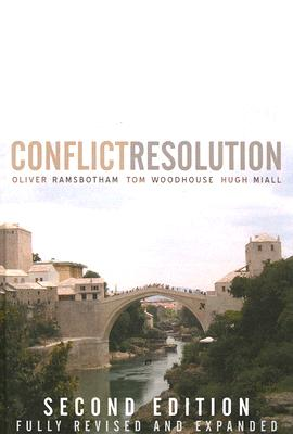Contemporary Conflict Resolution: The Prevention, Management and Transformation of Deadly Conflicts - Ramsbotham, Oliver, and Woodhouse, Tom, and Miall, Hugh