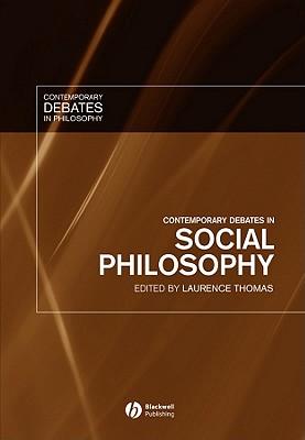Contemporary Debates in Social Philosophy - Thomas, Laurence (Editor)