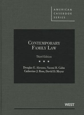 Contemporary Family Law - Abrams, Douglas E, and Cahn, Naomi R, and Ross, Catherine J