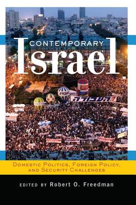 Contemporary Israel: Domestic Politics, Foreign Policy, and Security Challenges - Freedman, Robert O (Editor)