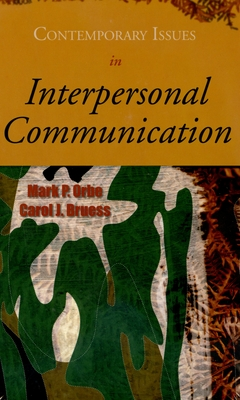 Contemporary Issues in Interpersonal Communication - Orbe, Mark P, Dr., and Bruess, Carol J