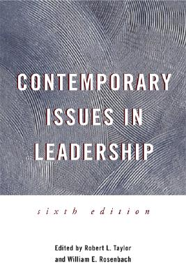 Contemporary Issues in Leadership - Rosenbach, William E, and Taylor, Robert L