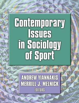 Contemporary Issues in Sociology of Sport - Yiannakis, Andrew, and Melnick, Merrill