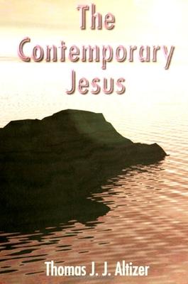 Contemporary Jesus - Altizer, Thomas J J
