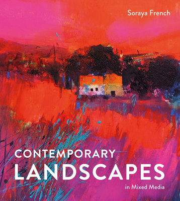 Contemporary Landscapes in Mixed Media - French, Soraya