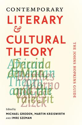 Contemporary Literary & Cultural Theory: The Johns Hopkins Guide - Groden, Michael, Professor (Editor)