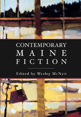 Contemporary Maine Fiction - McNair, Wesley (Editor)