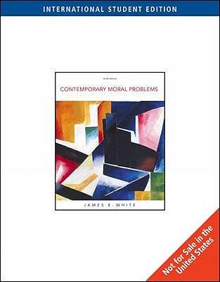 Contemporary Moral Problems - White, James E.