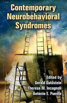 Contemporary Neurobehavioral Syndromes - Goldstein, Gerald (Editor), and Incagnoli, Theresa M (Editor), and Puente, Antonio E (Editor)