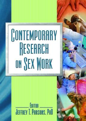 Contemporary Research on Sex Work - Parsons, Jeffrey T