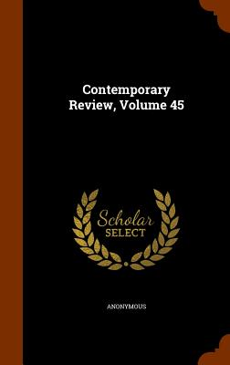 Contemporary Review, Volume 45 - Anonymous