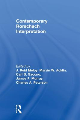 Contemporary Rorschach Interpretation - Meloy, J. Reid (Editor), and Acklin, Marvin W. (Editor), and Gacono, Carl B. (Editor)