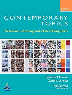 Contemporary Topics Intro: Academic Listening and Note-Taking Skills - Clement, Jeanette