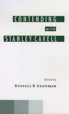 Contending with Stanley Cavell - Goodman, Russell B (Editor)