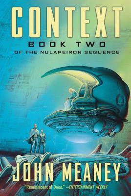 Context: Book 2 of the Nulapeiron Sequence - Meaney, John