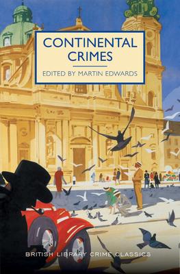 Continental Crimes - Edwards, Martin (Editor)