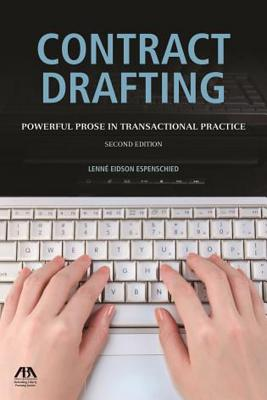 Contract Drafting: Powerful Prose in Transactional Practice - Espenschied, Lenne' Eidson