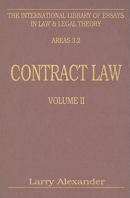 Contract Law, Volume II - Alexander, Larry (Editor)