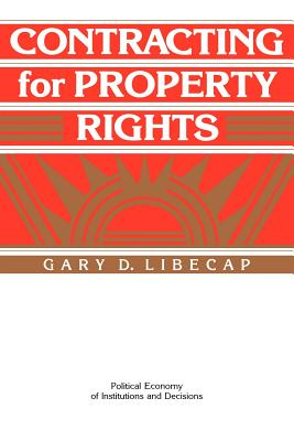 Contracting for Property Rights - Libecap, Gary D