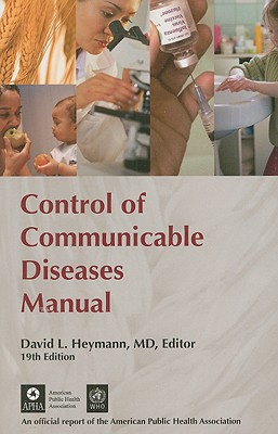 Control of Communicable Diseases Manual - Heymann, David L (Editor)