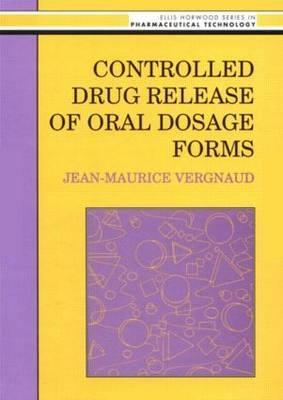 Controlled Drug Release of Oral Dosage Forms - Vergnaud, J M
