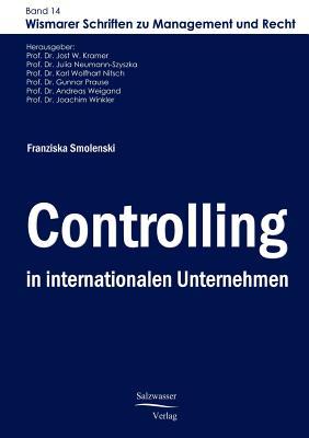 Controlling in Internationalen Unternehmen - Smolenski, Franziska, and Kramer, Jost W (Editor)
